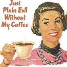 Gotta have my cup o joe!