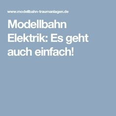 Modellbahn Elektrik: Es geht auch einfach!