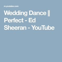 Wedding Dance || Perfect - Ed Sheeran - YouTube Music Songs, Music Videos, Music Covers, Ed Sheeran, Our Wedding, Album, Youtube, Youtubers, Youtube Movies