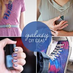 Go Intergalactic! 10 DIY Galaxy Fashions + Crafts. all of them are epic :-)