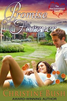 Promise Forever (The New Commitment Series, Book 1) by Christine Bush, http://www.amazon.com/dp/B00ECMQPO2/ref=cm_sw_r_pi_dp_8shztb1KRJA3K