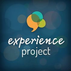Experience Project - Personal Stories about any Life Experience