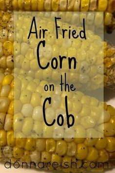 You must cook this Air Fried Corn on the Cob . B'cause it's so Delicious. ~ You need to click through to see ~ Air Fryer Recipes Healthy, Air Fryer Pork Chops, Air Fryer Chicken Wings, Air Fryer Recip Air Fryer Recipes Potatoes, Air Fryer Dinner Recipes, Air Fryer Oven Recipes, Air Fryer Recipes Vegetables, Recipes Dinner, Dinner Ideas, Air Fryer Recipes Pork Loin, Air Fried Vegetable Recipes, Deep Fryer Recipes