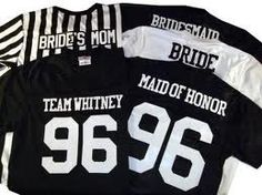 Jerseys for a Bachelorette Party. Okay I want these!! No joke! They are Raider colors, and I love it! They are perfect!! The numbers can be how long I've known everyone, and mine will be how long Nick abd I have been together :-)