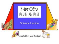 Your students will have fun learning about forces with my Science SmartBoard lesson.  This lesson is a simple introduction to 2 forces, push and pu...