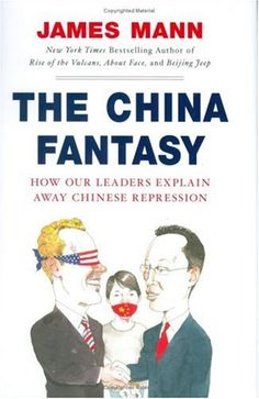 China fantasy : how our leaders explain away Chinese repression by James Mann. Classmark: DS779.46 .M36 2007