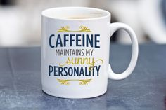 15oz mug - Caffeine Maintains My Sunny Personality - coffee mug - funny quote on mug - inspiring quotes