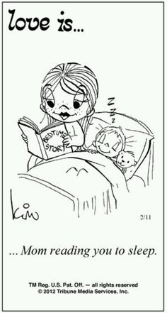 Love is- Mom reading you to sleep. I love doing this with my babies at night! Love Is Comic, Love Is Cartoon, What Is Love, My Love, Calvin And Hobbes, Political Cartoons, Mothers Love, Love Reading, My Children
