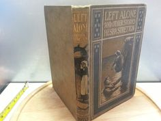 Left alone, and other stories, Hesba Stretton. The religious Tract society, circa 1900s, vintage hardback book by LaMaidenenNoire on Etsy