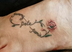 My first tattoo-infinity symbol with family names & poppy on my foot