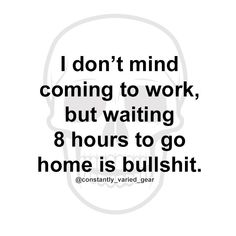 Work Humor : Constantly Varied Gear - Workout Leggings, Shirts, Sports Bra & More - Work Quotes Work Memes, Work Quotes, Work Humor, Me Quotes, Funny Quotes, Funny Memes, Office Humor, Jokes, Work Sayings