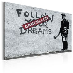 Quadro – Follow Your Dreams Cancelled by Banksy 60×40