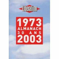 Almanach 30 Ans 1973-2003 de Libération