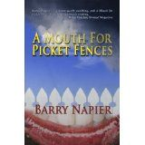 A Mouth For Picket Fences (Kindle Edition)By Barry Napier