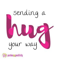 Love & hug Quotes : Sending a HUG your way! - Quotes Sayings Hugs And Kisses Quotes, Hug Quotes, Friend Quotes, Qoutes, Uplifting Quotes, Positive Quotes, Inspirational Quotes, Motivational, Good Day Quotes
