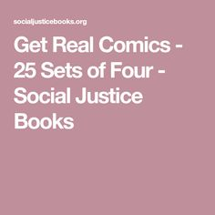 Get Real Comics - 25 Sets of Four - Social Justice Books