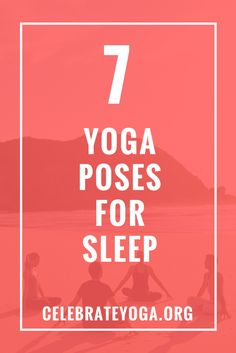 7 Yoga Poses for Sleep