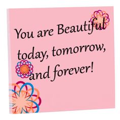 You-Are-Beautiful-TodayTomorrow-And-Forever.png (450×450)