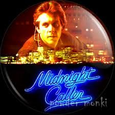 Midnight Caller-----------Starring Gary Cole. Watched this every week without fail.