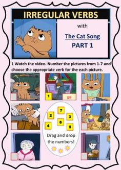 Irregular Verbs (Cat Song Part 1) Language: English Grade/level: Pre-intermediate School subject: English as a Second Language (ESL) Main content: Irregular verbs Other contents: video