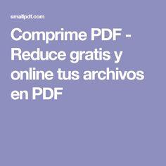 Comprime PDF - Reduce gratis y online tus archivos en PDF