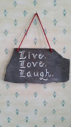 Check out this item in my Etsy shop https://www.etsy.com/uk/listing/246560601/decorated-welsh-slate-with-live-love