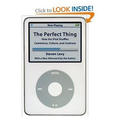 Amazon.com: The Perfect Thing: How the iPod Shuffles Commerce, Culture, and Coolness (9780743285230): Steven Levy: Books