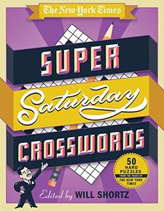 The New York Times Super Saturday Crosswords: 50 Hard Puz... https://www.amazon.com/dp/1250082048/ref=cm_sw_r_pi_dp_x_eqnPybYSRQNFN