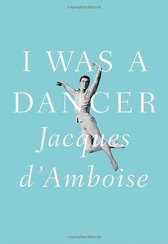 I Was a Dancer by Jacques D'Amboise,http://www.amazon.com/dp/1400042348/ref=cm_sw_r_pi_dp_7RLpsb0V7NJFQYEX