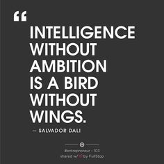Business Quotes For Success U2013 Intelligence Without Ambition Is A Bird  Without Wings U2013 Salvador Dali