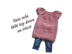 Les tutos de Fadinou: TUTO ROBE BEBE TOP DOWN COL FEUILLE AU TRICOT FACI... Knitting For Kids, Easy Knitting, Cape Bebe, Tricot Baby, Knitting Videos, Down Vest, Knit Patterns, Vest Jacket, Knit Dress