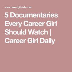 5 Documentaries Every Career Girl Should Watch | Career Girl Daily