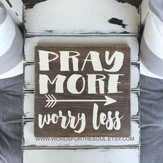 Pray More Worry Less - Inspirational Decor -  Wooden Sign - Rustic Wood Signs - Inspiration Wall Art - Christian Wall Decor - Wall Decor by WordsForTheSoul on Etsy https://www.etsy.com/listing/464303079/pray-more-worry-less-inspirational-decor