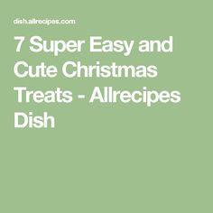 7 Super Easy and Cute Christmas Treats - Allrecipes Dish