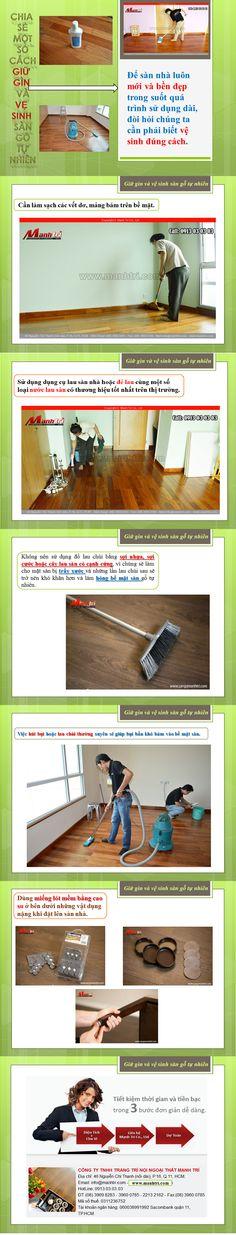 Khi vệ sinh sàn gỗ tự nhiên chúng ta nên hạn chế tối đa lau bằng nước vì chúng rất hút nước và để lại các mảng loang lổ không đều trên bề mặt. Với sàn nhà được lót bằng gỗ tự nhiên, trước tiên cần làm sạch các vết dơ, mảng bám trên bề mặt. http://manhtri.vn/chia-se-mot-so-cach-giu-gin-va-ve-sinh-san-go-tu-nhien-24210.html