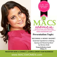 BECOMING A MONEY MAGNET: Essential Ingredients to Making, Saving and Receiving More by Monica Shah - #Westchester #Business #Women lunch February 19, 2014 in #Pelham, New York