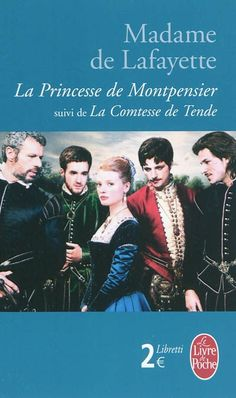 Histoire de la princesse de Montpensier. Marie-Madeleine Pioche de La Vergne La Fayette
