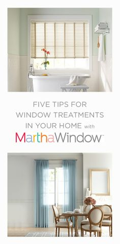 Five tips for window treatments in your home with MarthaWindow, sold exclusively @JCPenney.
