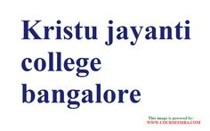 top business colleges in Bangalore - Get admission MBA in Kristu jayanti college bangalore at http://www.coursesmba.com/