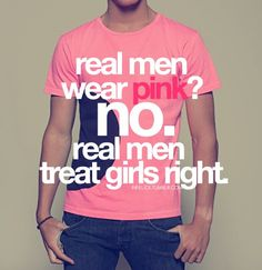 my #real #man is a respectful gentleman {...wearing pink is hot too though}