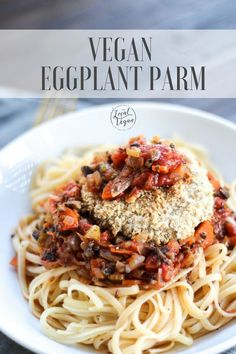 Eggplant Parmesan - a classic dish, easily done vegan!