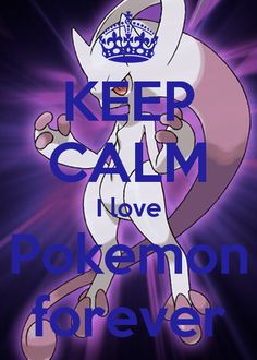 keep calm and love pokemon forever