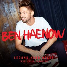 Ben Haenow - Second Hand Heart (feat. Kelly Clarkson) - iTunes Plus AAC M4A - Single