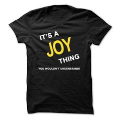 It's A Joy Thing T Shirts, Hoodies, Sweatshirts. CHECK PRICE ==► https://www.sunfrog.com/Names/Its-A-Joy-Thing.html?41382
