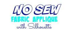 No Sew Fabric Applique with Silhouette ~ Silhouette School