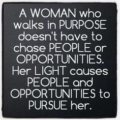 A Woman who walks in her purpose...