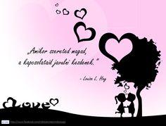 Louise L. Hay gondolata önmagunk szeretetéről. A kép forrása: Komáromi Miklós - The Page