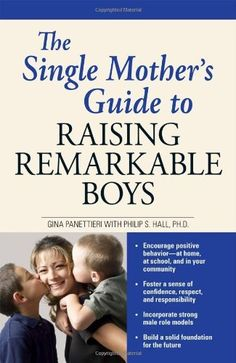 The Single Mother's Guide to Raising Remarkable Boys:Amazon:Books
