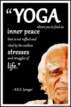 """BKS Iyengar Yoga Quote: """"Yoga allows you to find an inner peace that is not ruffled and riled by the endless stresses and struggles of life."""" .... #BKSIyengar #Inspirational #LifeQuote #YogaBenefits #YogaForAll #quoteoftheday #yogaquote"""