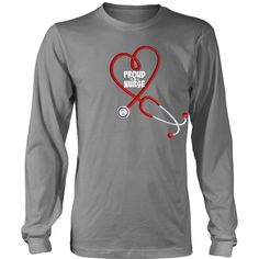 Proud To Be A Nurse Long Sleeve T-Shirt